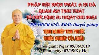 ĐĐ Thích Giác Nhàn Thuyết Giảng Tịnh Nghiệp Tam Phước ngày 09/06/2019