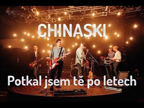 Chinaski-Potkal jsem tě po letech