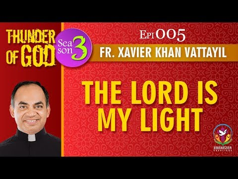 Thunder of God | Fr. Xavier Khan Vattayil | Season 3 | Episode 05