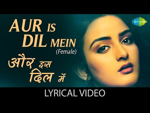 Video Aur Is Dil Mein(Female) with lyrics | और इस दिल में गाने के बोल | Imaandaar | Sanjay Dutt, Farah download in MP3, 3GP, MP4, WEBM, AVI, FLV January 2017