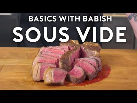 Sous Vide  Basics with Babish