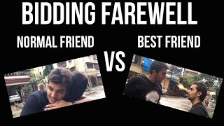 Video BIDDING FAREWELL : Normal Friend vs Best Friend MP3, 3GP, MP4, WEBM, AVI, FLV April 2018