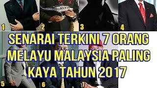 Download Video Senarai 7 Orang Melayu Malaysia Paling Kaya Tahun 2017 MP3 3GP MP4