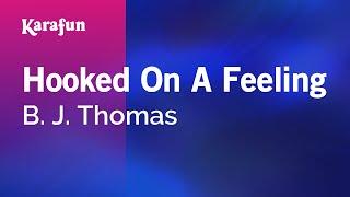 Karaoke Hooked On A Feeling - B. J. Thomas *