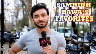Samridh Bawa Interview On His Favorites: Holiday Destinations, Food, Colors & Many More