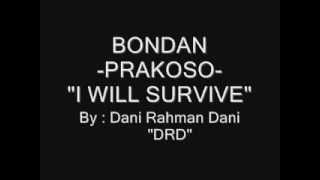 Bondan Prakoso I Will Survive with Lyrics_By DRD Rezpector