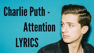 Charlie Puth -Attention Lyrics!
