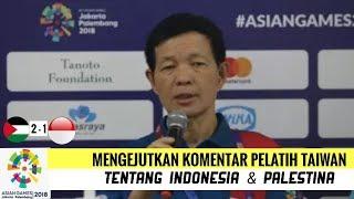 Video Indonesia Kalah, Pelatih Taiwan Berikan Komentar Mengejutkan Tentang Indonesia & Palestina MP3, 3GP, MP4, WEBM, AVI, FLV Agustus 2018