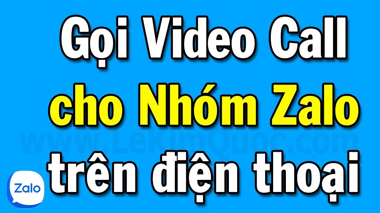 Hướng dẫn gọi Video Call Zalo Nhóm Zalo (Group Zalo) trên điện thoại mới nhất