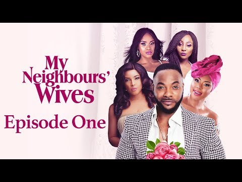 My Neighbors' Wives  S01E01 Latest 2016 Nigerian Nollywood Drama TV SHOW