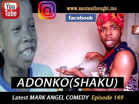 ADONKO (Latest Mark Angel Comedy) (Episode 149)