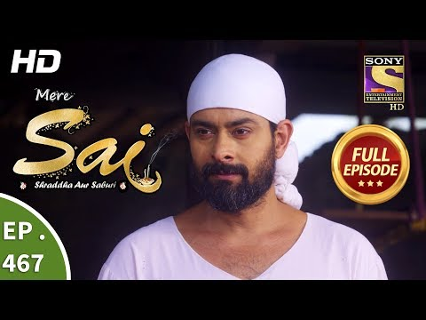 Mere Sai - Ep 467 - Full Episode - 9th July, 2019