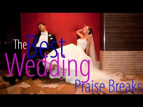 The Best Praise Breaks on the Planet