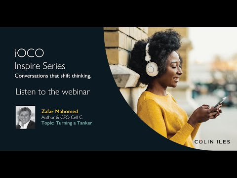 iOCO Inspire Series with Zafar Mahomed: Turning a Tanker