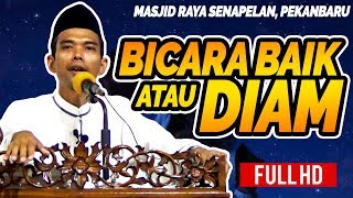 Video Ceramah Ustadz Abdul Somad - Bicara Baik Atau Diam MP3, 3GP, MP4, WEBM, AVI, FLV Juni 2018