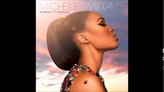 Michelle Williams - Believe In Me