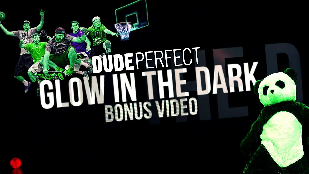 DUDE PERFECT | Glow in the Dark Edition BONUS Video