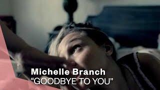 <b>Michelle Branch</b>  Goodbye To You Video