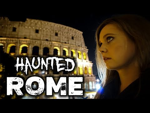 5 Most Haunted Places in Rome, Italy