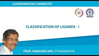 Mod-01 Lec-03 Classification of Ligands - I