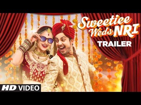 Sweetiee Weds NRI Official Movie Trailer Himansh Zoya