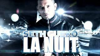 Seth Gueko | La Nuit | Album : Barillet Plein