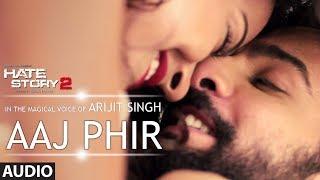 Aaj Phir Full Audio Song - Hate Story 2 - Arijit Singh