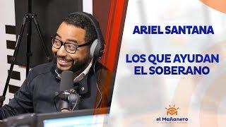 Ariel Santana – Las personas que ayudan al soberano sin brillar en El Mañanero