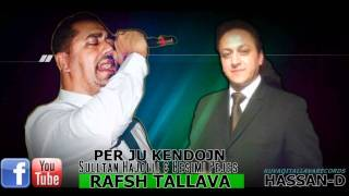 Sulltani Dhe Besimi - Tallava Rafsh Me Defa 2012 (KuvaqiTallavaRecords) Në HD