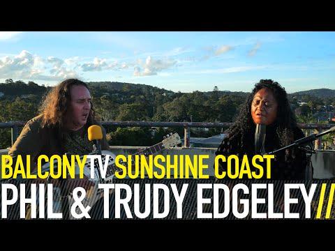 PHIL & TRUDY EDGELEY - IN ON THIS (BalconyTV) (видео)
