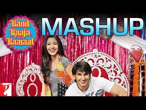 Band Baaja Baaraat - Mashup - Ranveer Singh - Anushka...