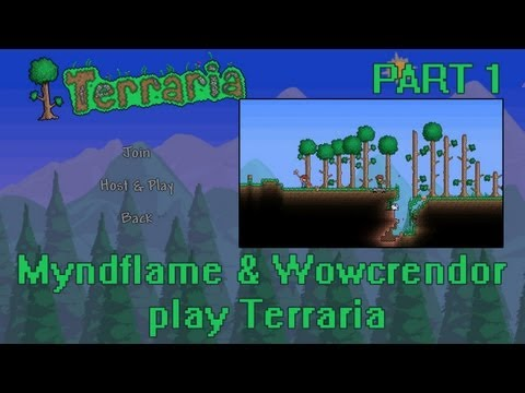 Myndflame - Myndflame and Wowcrendor play Terarria while periodically discussing worldly or random off-topic things which may enlighten or offend everyone. Part 1 of 4. ...