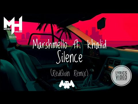 Marshmello ft. Khalid - Silence (RedQuin Remix) [Lyrics Video]. + FREE ACCAPELA + DOWNLOAD