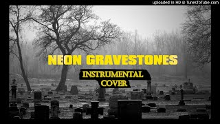 Neon Gravestones - Twenty One Pilots [INSTRUMENTAL COVER]