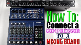 Video How To: Connect A Compressor To A Mixing Board (Using Send/Return or Insert) MP3, 3GP, MP4, WEBM, AVI, FLV Desember 2018