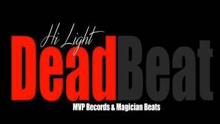 HI LIGHT - DEADBEAT - MVP RECORDS & MAGICIAN BEATS - JUNE 2017