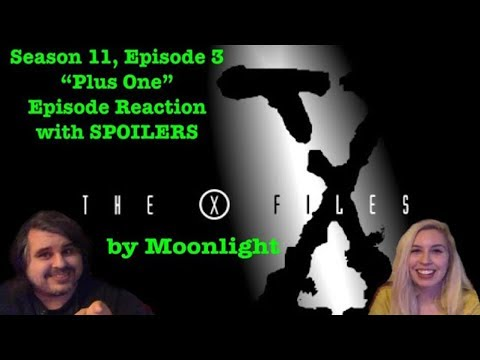 "X-Files by Moonlight: Season 11, Episode 3 ""Plus One"" Reaction with Spoilers"