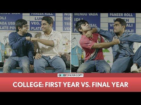FilterCopy | College - First Year vs. Final Year | ft. Akash Deep Arora and Viraj