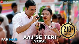 Video Aaj Se Teri - Lyrical | Padman | Akshay Kumar & Radhika Apte | Arijit Singh | Amit Trivedi MP3, 3GP, MP4, WEBM, AVI, FLV September 2018