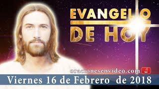 Evangelio de Hoy Viernes 16 Febrero 2018 ¿Por qué tus discípulos no ayunan?
