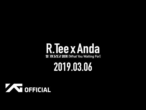 R.Tee x Anda - 뭘 기다리고 있어(What You Waiting For) PERFORMANCE VIDEO TEASER 01 - Thời lượng: 17 giây.