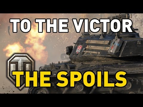 World of Tanks || To the Victor, the Spoils