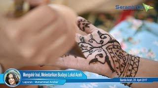 Mengukir Inai, Melestarikan Budaya Lokal Aceh