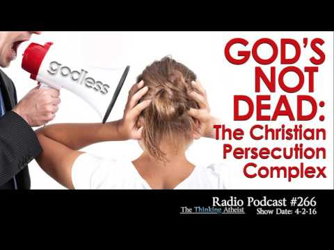 TTA Podcast 266: God's Not Dead - The Christian Persecution Complex