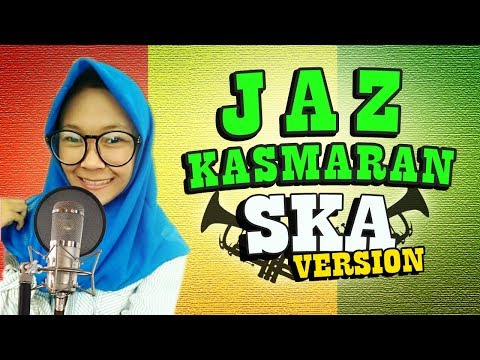 SKA Rocksteady - KASMARAN (Cover By Nikisuka)