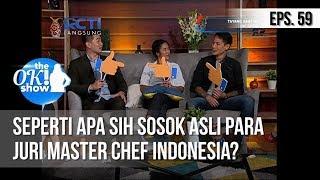 Video [THE OK! SHOW] Seperti Apa Sih Sosok Asli Para Juri Master Chef Indonesia? [27 Februari 2019] MP3, 3GP, MP4, WEBM, AVI, FLV Mei 2019