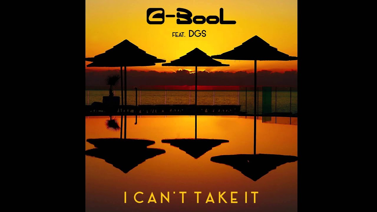 C-BooL feat.  DGS – I Can't Take It (Radio Edit)