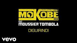 Mokobé - Diguirindi (Audio) ft. Moussier Tombola