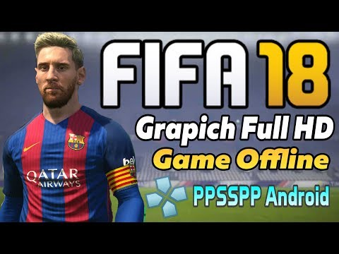 Download Fifa 18 PPSSPP Android Offline | Tutorial Game Android Indonesia