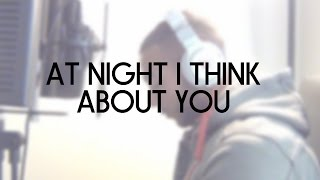MNEK - At Night I Think About You   Josh Daniel Cover
